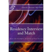 Residency Interview and Match: Real-Life Examples Tailored to Your Success by Umesh Sharma MD Phd