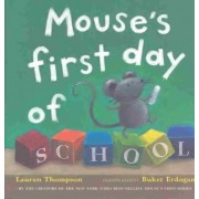 Mouses First Day of School by Lauren Thompson