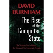 The Rise of the Computer State by David Burnham