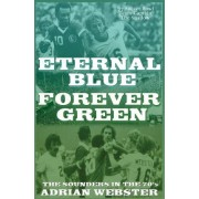 Eternal Blue - Forever Green by Adrian Webster