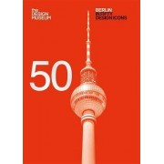 Berlin in Fifty Design Icons by Design Museum Enterprise Limited