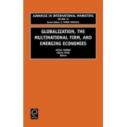 Globalization, the Multinational Firm and Emerging Economies by Attila Yaprak