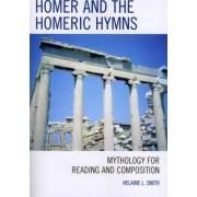 Homer and the Homeric Hymns by Helaine L. Smith