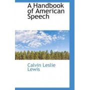 A Handbook of American Speech by Calvin Leslie Lewis