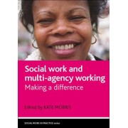Social Work and Multi-Agency Working by Kate Morris
