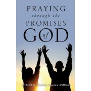 Praying Through the Promises of God by Archbishop Nicholas Duncan-Williams