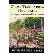 Those Tremendous Mountains by David Freeman Hawke