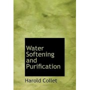 Water Softening and Purification by Harold Collet