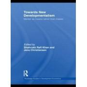 Towards New Developmentalism by Shahrukh Rafi Khan