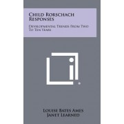 Child Rorschach Responses by Louise Bates Ames