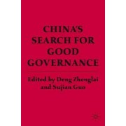 China's Search for Good Governance by Sujian Guo