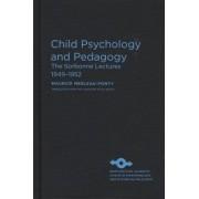 Child Psychology and Pedagogy by Maurice Merleau-Ponty