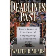 Deadlines Past by Walter R Mears
