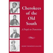 Cherokees of the Old South by Henry Thompson Malone