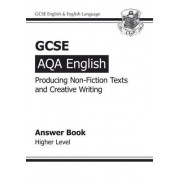 GCSE AQA Producing Non-Fiction Texts and Creative Writing Answers - Higher (A*-G Course) by CGP Books