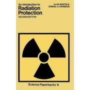An Introduction to Radiation Protection by Alan Martin Harbison