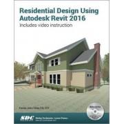 Residential Design Using Autodesk Revit 2016 by Daniel John Stine