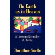 On Earth as in Heaven by Dorothee Soelle