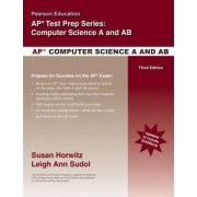 Pearson Education's Review for the AP* Computer Science A and AB Exams by Susan Horwitz