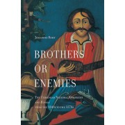 Brothers or Enemies: The Ukrainian National Movement and Russia from the 1840s to the 1870s