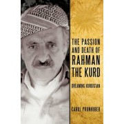 The Passion and Death of Rahman the Kurd by Prunhuber Carol Prunhuber