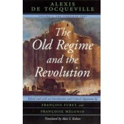 The Old Regime and the Revolution: Complete Text v. 1 by Alexis de Tocqueville