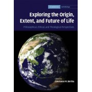 Exploring the Origin, Extent, and Future of Life by Constance M. Bertka