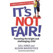 It's Not Fair! by Gill Hines