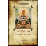 Kundalini - An Occult Experience (Aziloth Books) by George Sidney Arundale