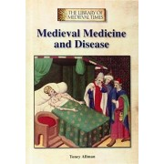 Medieval Medicine and Disease by Toney Allman
