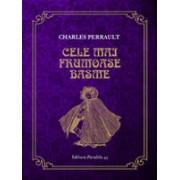 CELE MAI FRUMOASE BASME - PERRAULT, Charles
