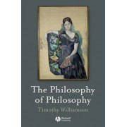 The Philosophy of Philosophy by Timothy Williamson