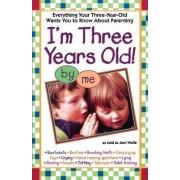 I'm Three Years Old! by Jerri L Wolfe