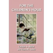 For the Children's Hour by Carolyn S. Bailey