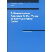 A Commonsense Approach to the Theory of Error Correcting Codes by Benjamin Arazi