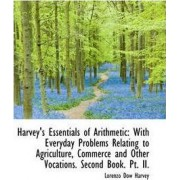 Harvey's Essentials of Arithmetic by Lorenzo Dow Harvey
