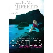 Castles on the Sand by E M Tippetts