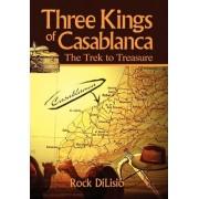 Three Kings of Casablanca by Rock Dilisio