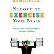 Will Shortz Presents Sudoku to Exercise Your Brain by Will Shortz
