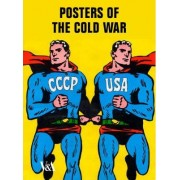 Posters of the Cold War by David Crowley