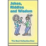 Jokes, Riddles And Wisdom: The Best Collection Ever