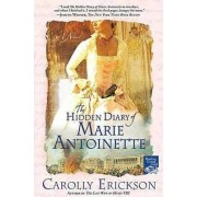 The Hidden Diary of Marie Antionette by Carolly Erickson