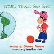 Timmy Tangelo Goes Green by Oleene Perera