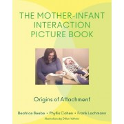 The Mother-Infant Interaction Picture Book: Origins of Attachment