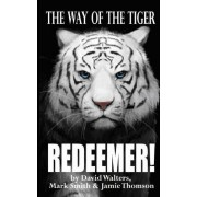 David Walters Redeemer: The Way of the Tiger 7: Volume 7