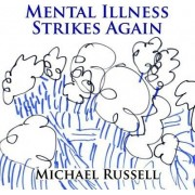 Mental Illness Strikes Again by Michael Russell