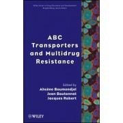 ABC Transporters and Multidrug Resistance by Ahcene Boumendjel