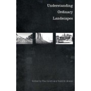 Understanding Ordinary Landscapes by Paul E. Groth