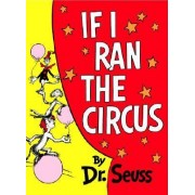 If I Ran the Circus by Dr. Seuss
