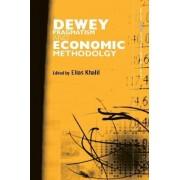 Dewey, Pragmatism and Economic Methodology by Elias L. Khalil